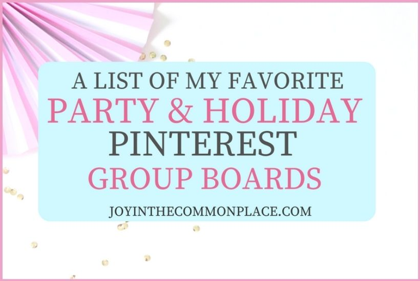 A List of My Favorite Party & Holiday Pinterest Group Boards