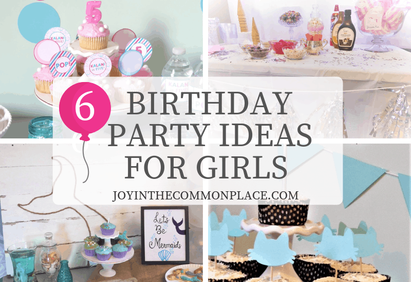 6 Birthday Party Ideas for Girls