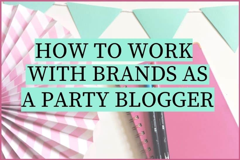 How to Work with Brands as a Party Blogger